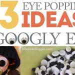 13 Eye Popping Ideas for Googly Eyes