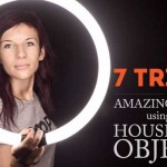 7 Tricks for Amazing Photos Using Household Items