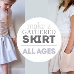 Make a Gathered Skirt – For Any Age!