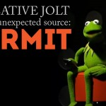 Ready for a Creative Jolt? KERMIT DELIVERS!
