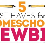 5 Must-Haves for Homeschool Newbies