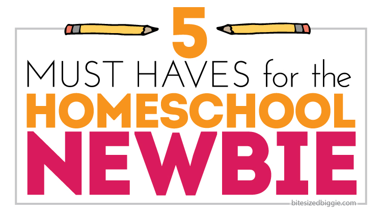 5-Must-Haves-for-the-Homeschool-Newbie