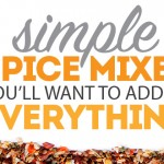Simple Spice Mixes You'll Want to Add to EVERYTHING!