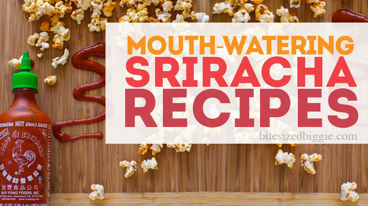 7 MOUTH-WATERING Sriracha Recipes!