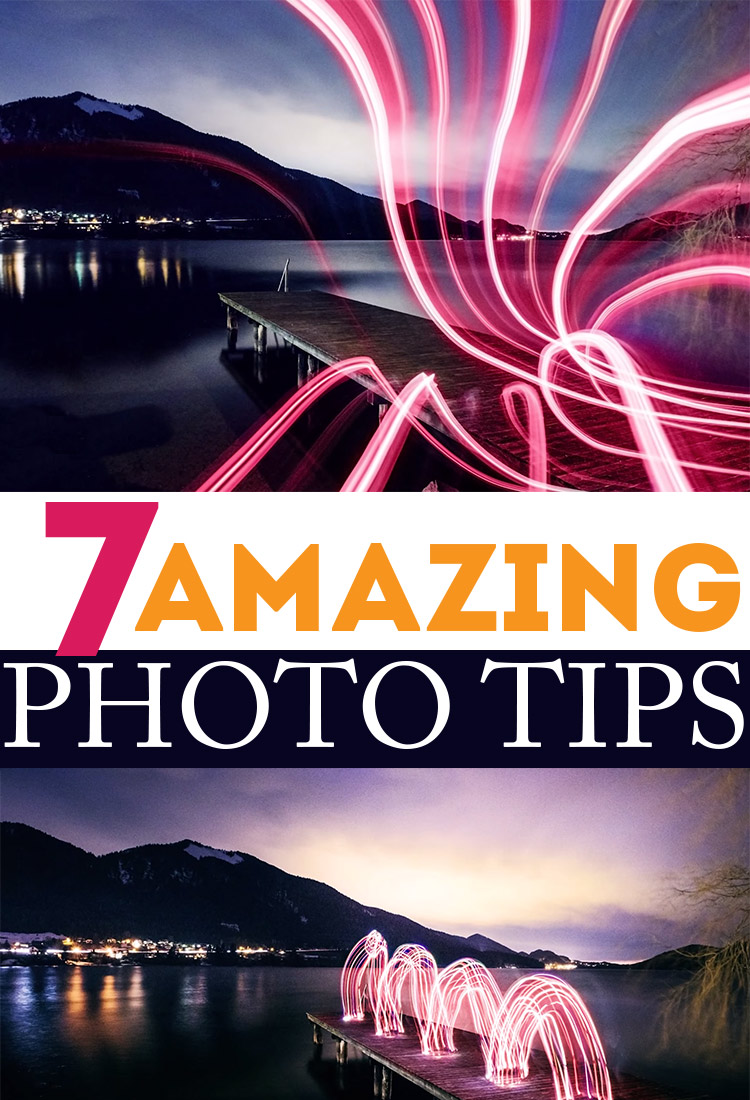 7 amazing photo tips - easy and fun!