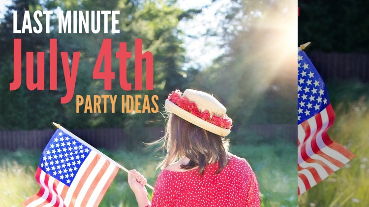 July 4th party ideas they 39 ll never know were last minute for Last minute party ideas
