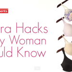 11 Bra Hacks Every Woman Needs to Know