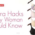 11 Bra Hacks Every Woman Needs to Know