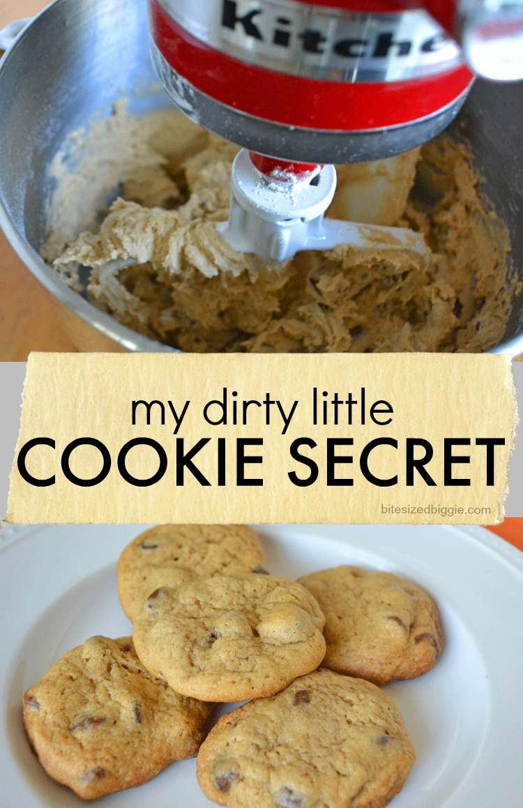 my dirty little cookie secret - that you'll be SO GLAD to learn!