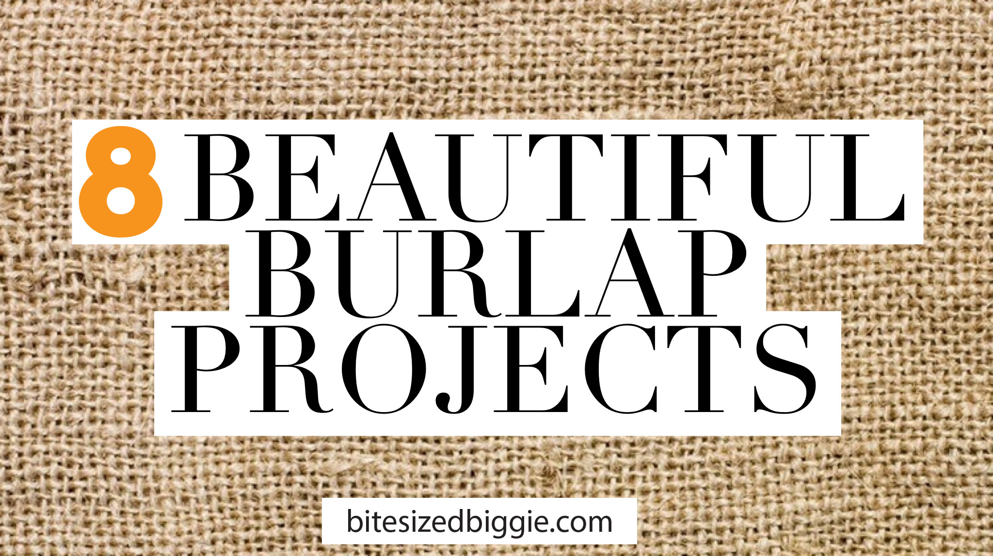 8 Beautiful Burlap Projects