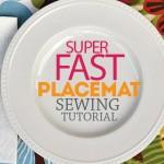Super Fast Placemat Tutorial