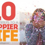 10 Simple Steps To a Happier Life