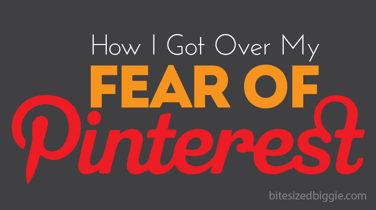 How I Got Over My Fear of Pinterest - 5 tips to help you get started!