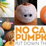Put Down The Knife! 14 Awesome No Carve Pumpkin Ideas!
