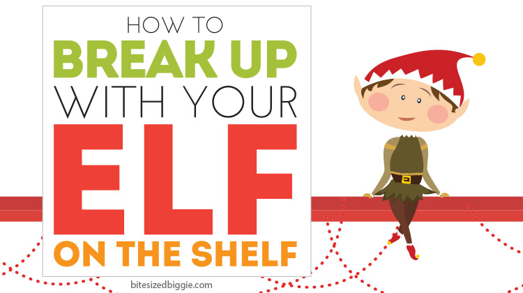 How to Break Up with your Elf on the Shelf - without ruining Christmas!
