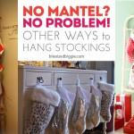 No Mantel? No Problem! How to Hang Stockings!
