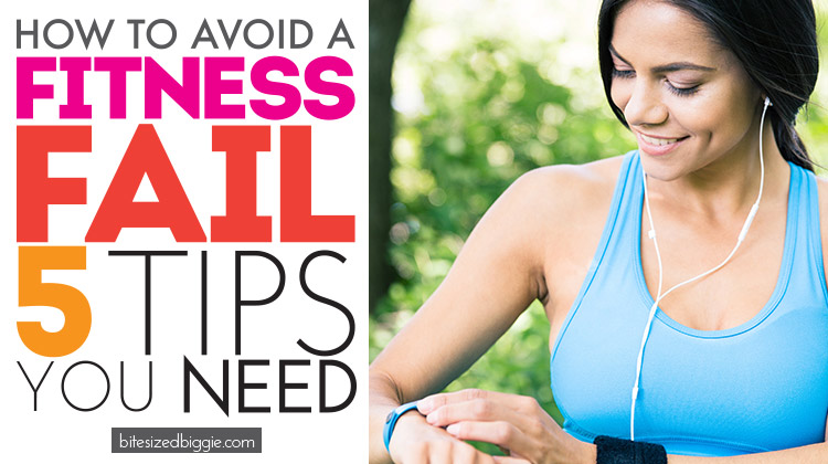 5 important tips for avoiding a fitness FAIL