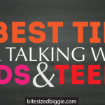 3 Best Tips for Talking with Kids and Teens