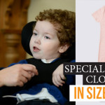 This Grandmother Moved Mountains! Special Needs Clothing for Bigger Kids