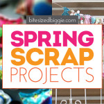 Spring Scrap Busting Projects You'll LOVE