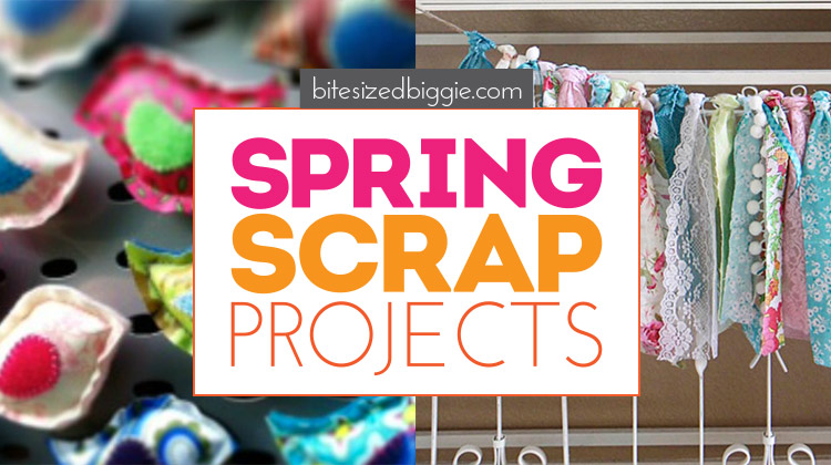 Spring scrap busting ideas - put those scraps to work with these fun projects!
