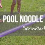 How to Make a Simple DIY Pool Noodle Sprinkler