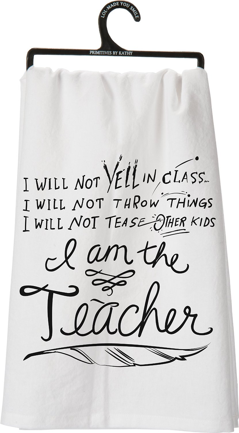 I am the teacher kitchen towel