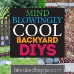 Mindblowingly Awesome Backyard DIYs