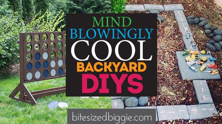Mindblowingly Awesome Backyard DIYs - Bite Sized Biggie