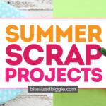 Summer Scrap Projects You'll LOVE