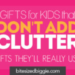 Clutter-free Gift Ideas for Kids