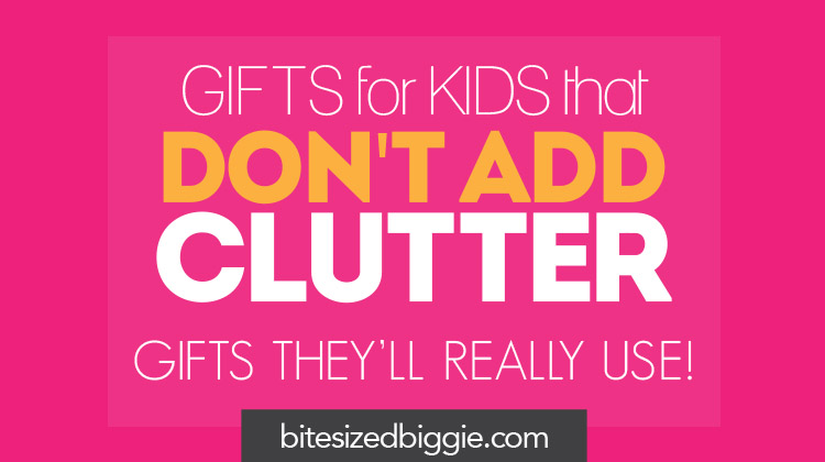 gift-ideas-for-kids-that-dont-add-clutter