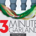 3 Minute Hot Mess Garland