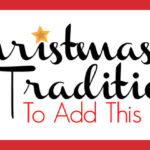 Christmas Traditions to Add this Year