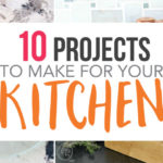 10 Projects to Make for your Kitchen