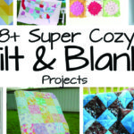 18+ Super Cozy Quilt and Blanket Projects