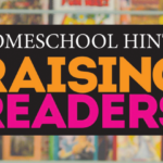 Homeschool Hints: How to Raise Readers