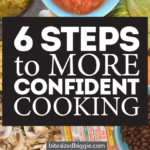 6 Steps to More Confident Cooking