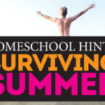 Homeschool Hints: How to Survive Summer