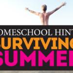 Homeschool Hints: How to Survive Summer