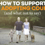 How to Support an Adopting Family