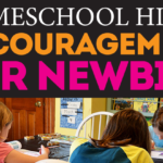 Homeschool Hints: Encouragement for Newbies