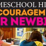 Homeschool Hints: Encouragement for Newbies